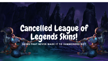 8 Skins That Got Cancelled from League of Legends