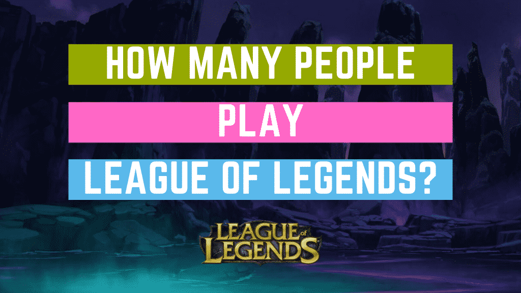 How Many People Play League Of Legends Updated 2020