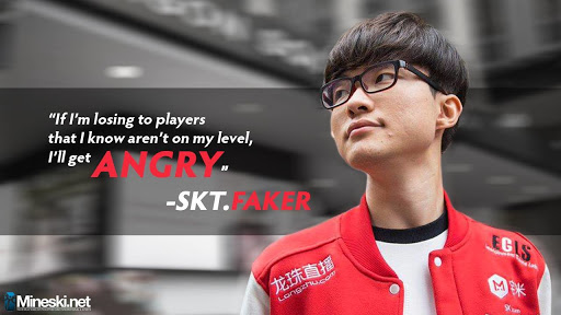 If I'm losing to players that I know aren't on my level, I'll get ANGRY - Faker
