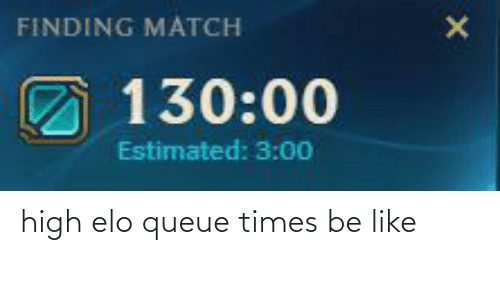 League games are pretty short, but sometimes queue time can take a little bit longer. Well, not really a little bit, but a LOT. High elo players are experiencing matchmaking problems because there aren't many players in high elo