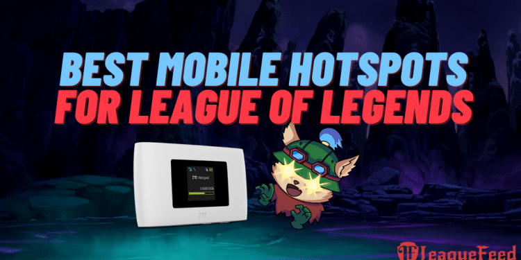 Tired of relying on those bad and slow public networks? Well, with mobile hotspot you can have your own network. Here's the list of the best mobile hotspots for League of Legends in 2021!