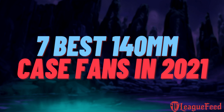 Did you know that a good 140mm case fan will improve your PC's health? Case fans are made to extract the hot air from your PC and to bring in the cold air! That's why it's vital to have the best possible 140mm case fan, and luckily for you, we've decided to review some of the best ones on the market!