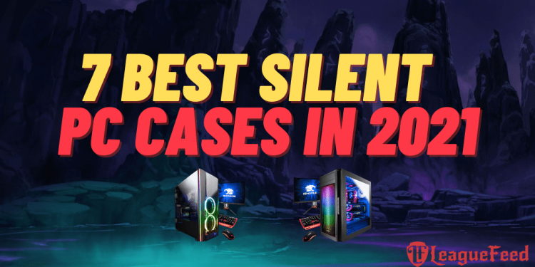 Nowadays, there are many different PC Cases on the market, and while there are lots of good ones, there are also some that you should avoid spending your money on. In this article we'll be reviewing some of the best silent PC cases on the market right now!