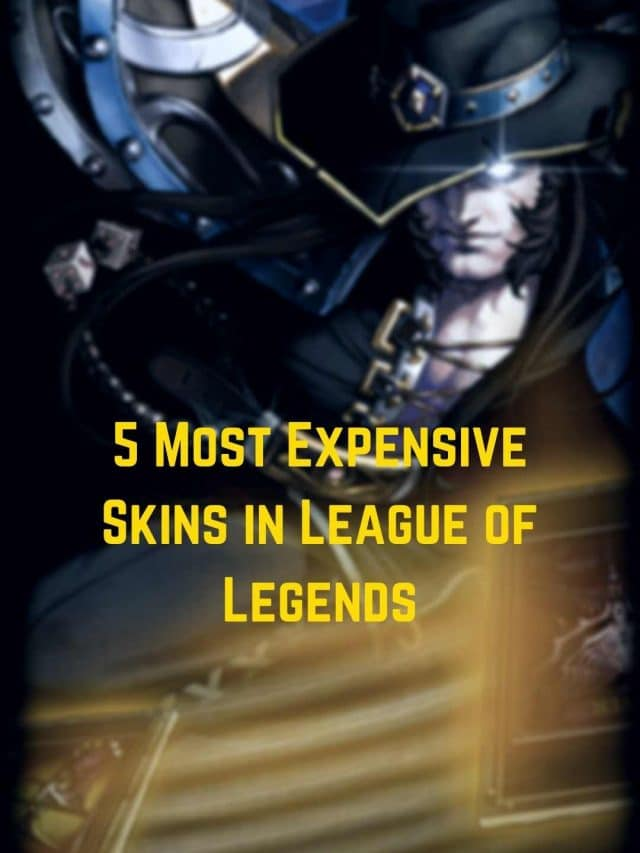 Top 5 Most Expensive League of Legends Skins