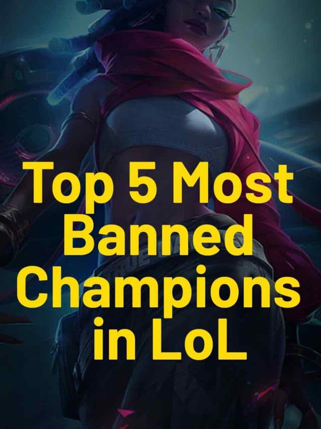 Top 5 Most Banned Champions in League of Legends