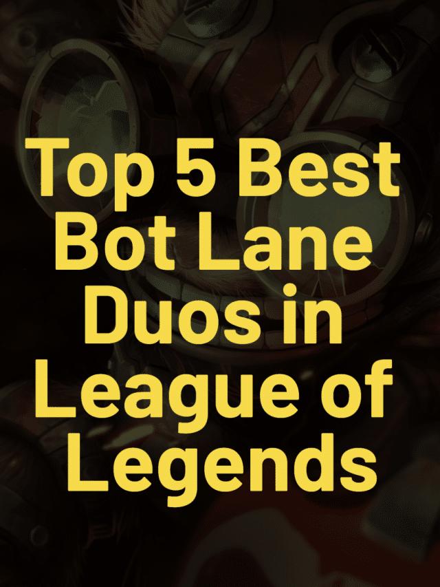Top 5 Best Bot Lane Duos in League of Legends