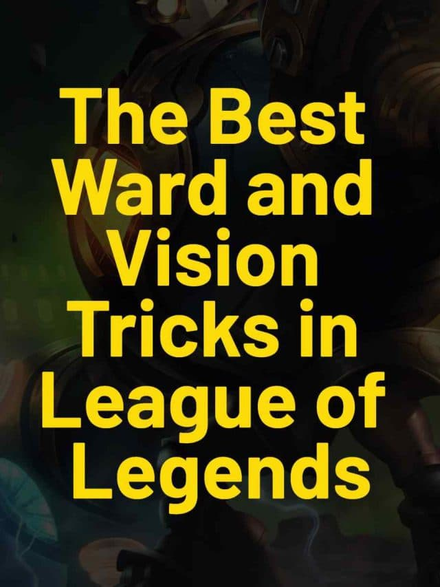 The Best Ward and Vision Tricks in League of Legends